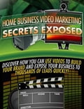 online magazine -  Home Business Video Marketing Secrets Exposed - Discover How You Can Use Videos to Build Your Brand and Expose Your Business to Thousands of Leads Quickly