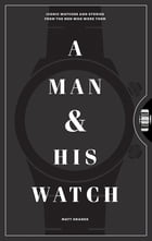 A Man and His Watch Cover Image