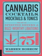 Cannabis Cocktails, Mocktails, and Tonics Cover Image