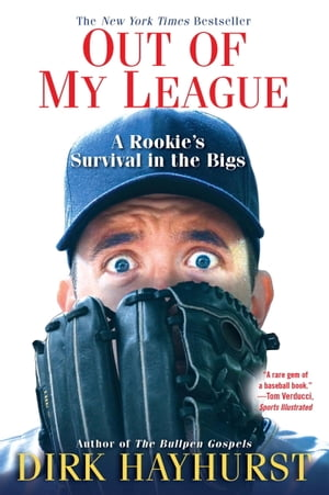 Out of My League A Rookie's Survival in the Bigs