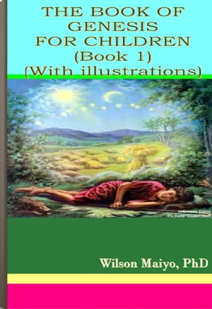 The Book Of Genesis for Children (Book 1)