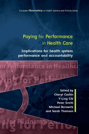 Paying For Performance In Healthcare: Implications For Health System Performance And Accountability