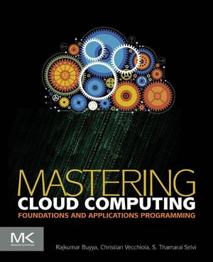 Mastering Cloud Computing Foundations and Applications Programming