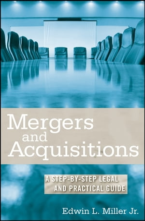 Mergers and Acquisitions A Step-by-Step Legal and Practical Guide
