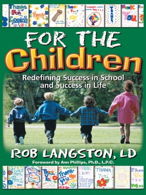For the Children Redifining Success in School and Success in Life