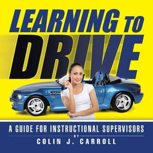 Learning to Drive A Guide for Instructional Supervisors
