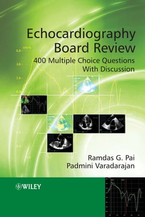 Echocardiography Board Review 400 Multiple Choice Questions With Discussion