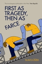 First As Tragedy, Then As Farce Cover Image