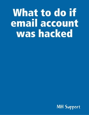 What to do if email account was hacked