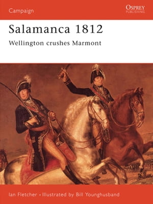 Salamanca 1812 Wellington Crushes Marmont