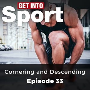 Get Into Sport: Cornering and Descending