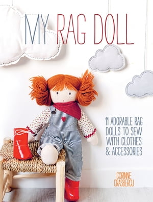 My Rag Doll 11 Dolls with Clothes and Accessories to Sew