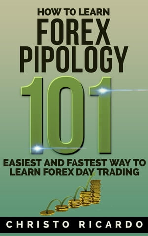 How to Learn Forex Pipology 101 Beginner Investor and Trader series