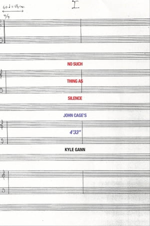 No Such Thing as Silence John Cage's 4'33""