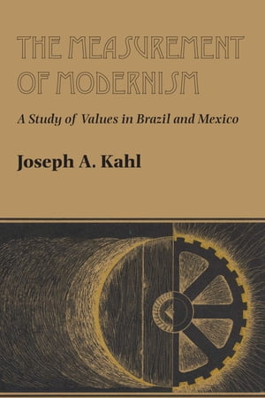 The Measurement of Modernism A Study of Values in Brazil and Mexico