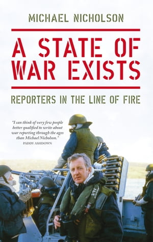 A State of War Exists Reporters in the Line of Fire