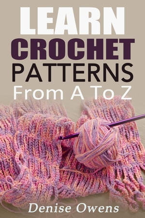 Learn Crochet Patterns: From A-Z Crochet Guides,  #2