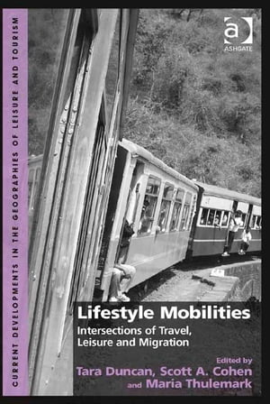 Lifestyle Mobilities Intersections of Travel,  Leisure and Migration