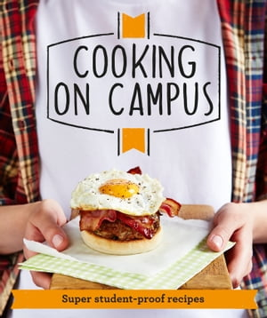 Good Housekeeping Cooking On Campus Super student-proof recipes