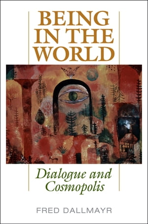 Being in the World Dialogue and Cosmopolis