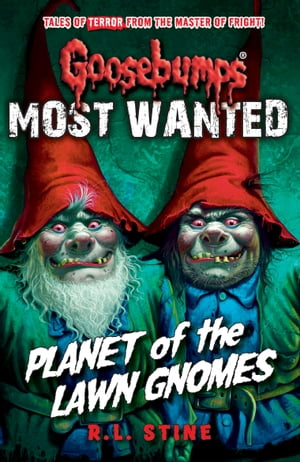 Goosebumps: Most Wanted: Planet of the Lawn Gnomes
