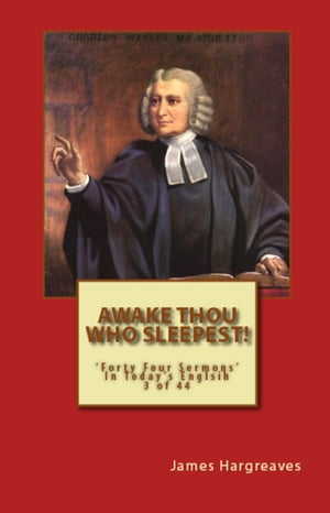 Awake Thou Who Sleepest! Charles Wesley's Sermon In Today's English (3 of 44)