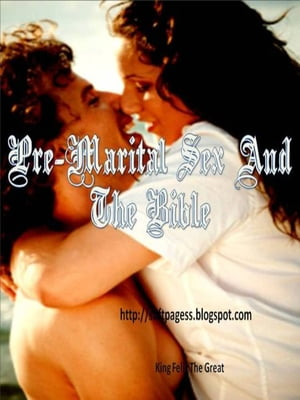 Pre-Marital Sex And The Bible