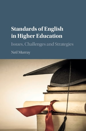 Standards of English in Higher Education Issues,  Challenges and Strategies