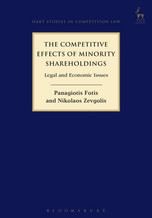 The Competitive Effects of Minority Shareholdings Legal and Economic Issues