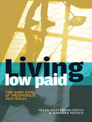 Living Low Paid The dark side of prosperous Australia