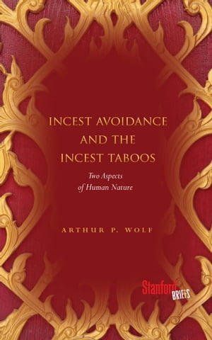 Incest Avoidance and the Incest Taboos Two Aspects of Human Nature