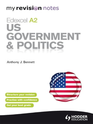 My Revision Notes: Edexcel A2 US Government & Politics My Revision Notes