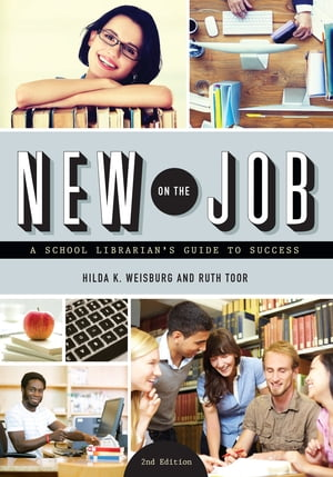 New on the Job A School Librarian's Guide to Success,  Second Edition