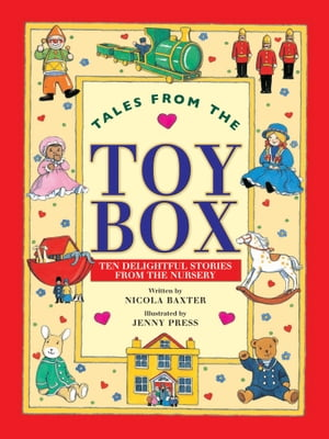 Tales from the Toy Box Ten Delightful Stories from the Nursery