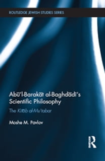 Ab?'l-Barak?t al-Baghd?d?'s Scientific Philosophy