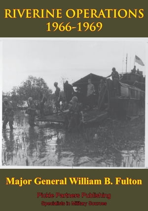 Vietnam Studies - RIVERINE OPERATIONS 1966-1969 [Illustrated Edition]