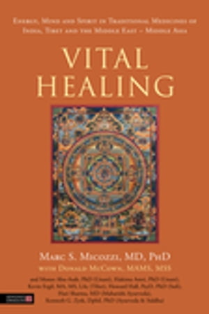Vital Healing Energy,  Mind and Spirit in Traditional Medicines of India,  Tibet and the Middle East - Middle Asia