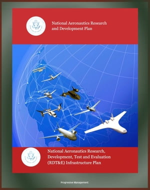 National Aeronautics Research and Development Plan and Development,  Test and Evaluation (RDT&E) Infrastructure Plan - Air Traffic,  Unmanned Aircraft S