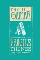 Fragile Things Cover Image