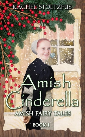 Amish Cinderella Book 1 Amish Fairy Tales (A Lancaster County Christmas) series,  #1