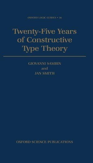Twenty Five Years of Constructive Type Theory