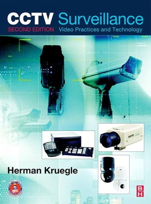 CCTV Surveillance: Video Practices and Technology