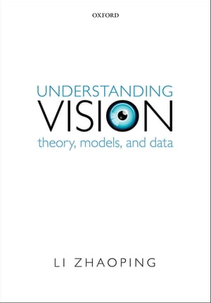 Understanding Vision Theory,  Models,  and Data