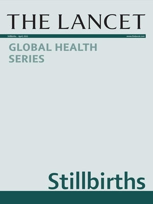 The Lancet: Stillbirths Global Health Series