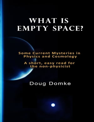 What Is Empty Space?