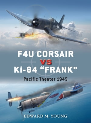 "F4U Corsair vs Ki-84 ""Frank?? Pacific Theater 1945"