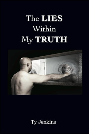 The Lies Within My Truth