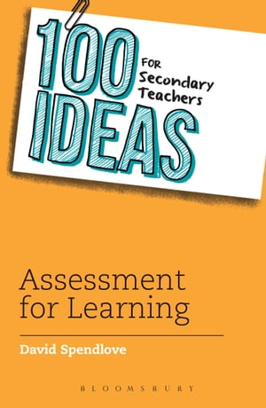 100 Ideas for Secondary Teachers: Assessment for Learning
