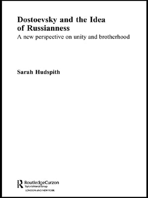 Dostoevsky and The Idea of Russianness A New Perspective on Unity and Brotherhood