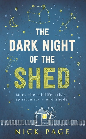 The Dark Night of the Shed Men,  the midlife crisis,  spirituality - and sheds